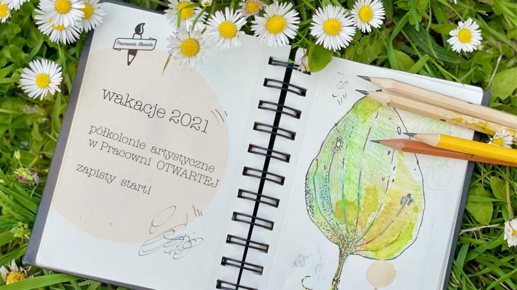 półkolonie Wrocław dzieci młodzież artystyczne plastyczne plener wakacje 2021 malarstwo rysunek szkicownik